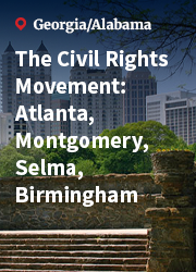 The Civil Rights Movement: Atlanta, Montgomery, Selma, Birmingham